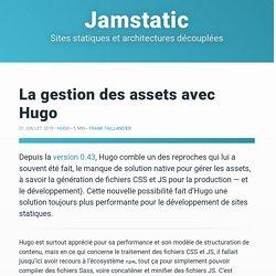 La gestion des assets avec Hugo · Jamstatic