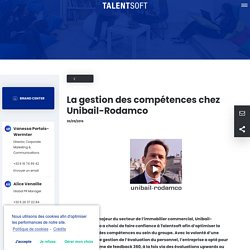 La gestion des compétences chez Unibail-Rodamco