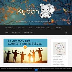 La gestion des conflits entre élèves - La tanière de Kyban
