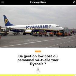 Sa gestion low cost du personnel va-t-elle tuer Ryanair ?