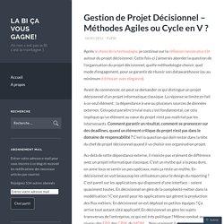 Gestion de Projet Décisionnel – Méthodes Agiles ou Cycle en V ?
