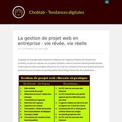La gestion de projet web en entreprise : vie rêvée, vie réelle