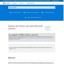 Gestion des fichiers .pst dans Microsoft Outlook