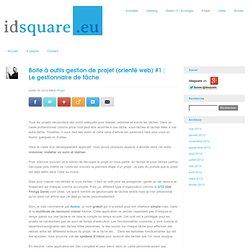 Boite à outils gestion de projet (orienté web) #1 : Le gestionnaire de tâche