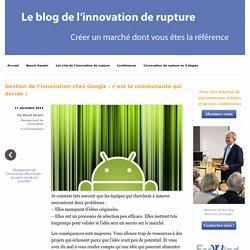 Gestion de l'innovation chez Google : la communauté décide
