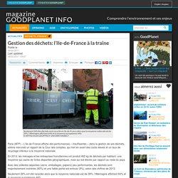 Gestion des déchets: l'Ile-de-France à la traîne