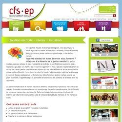 Gestion mentale - niveau 1 initiation - CFS - EP