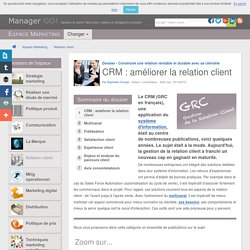 CRM - Gestion de la relation client, GRC : enjeux et applications