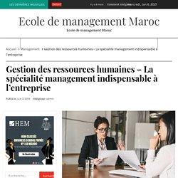 C'est quoi la gestion des ressources humaines maroc ?