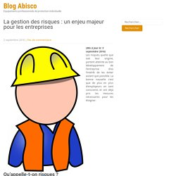 La gestion des risques : un enjeu majeur pour les entreprises - Blog Abisco