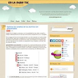 Gestiona las carpetas de tus alumnos con gClassFolders