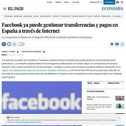 Facebook ya puede gestionar transferencias y pagos en España a través de Internet