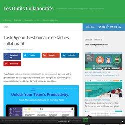 TaskPigeon. Gestionnaire de tâches collaboratif - Les Outils Collaboratifs