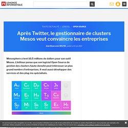 Après Twitter, le gestionnaire de clusters Mesos veut convaincre les entreprises