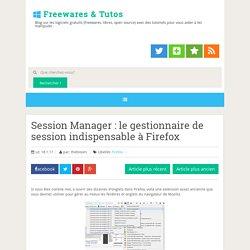 Session Manager : le gestionnaire de session indispensable à Firefox