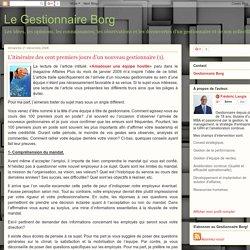 Le Gestionnaire Borg: L'itinéraire des cent premiers jours d'un nouveau gestionnaire (1).