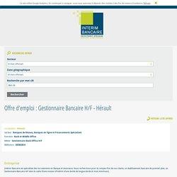 Annonce emploi Gestionnaire Bancaire H/F - Montpellier