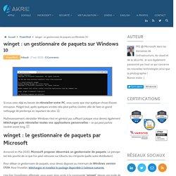 winget : un gestionnaire de paquets sur Windows 10 - Akril.net