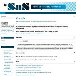 Réconcilier la logique gestionnaire de l'évaluation et la participation citoyenne.