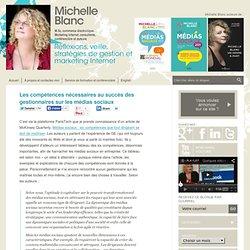 Compétences nécessaires aux gestionnaires sur les médias sociaux Michelle Blanc, M.Sc. commerce électronique. Marketing Internet, consultante, conférencière et auteure