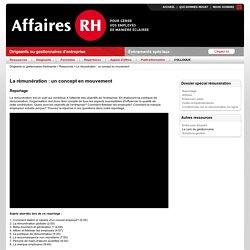 Affaires RH > Dirigeants ou gestionnaires d'entreprise > Ressources > La rémunération : un concept en mouvement