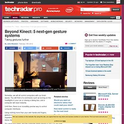 Beyond Kinect: 5 next-gen gesture systems