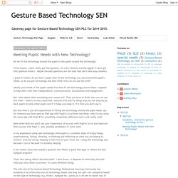 Gesture Based Technology SEN: Meeting Pupils' Needs with New Technology?