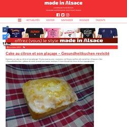 Cake au citron et son glaçage - Gesundheitkuchen revisité - Made in Alsace