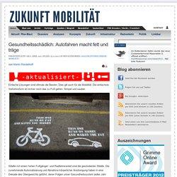 Gesundheitsschädlich: Autofahren macht fett und träge » Zukunft Mobilität