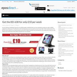 Get the ED-630 for only £10 per week - EPOS Direct