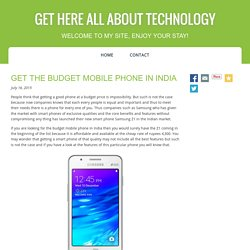 GET THE BUDGET MOBILE PHONE IN INDIA