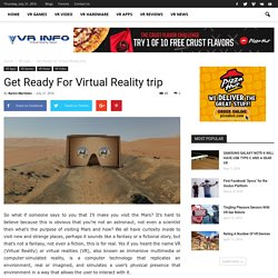 Get Ready For Virtual Reality Trip