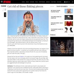 Get rid of those flaking pieces-FHM India