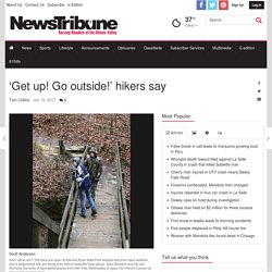 'Get up! Go outside!' hikers say
