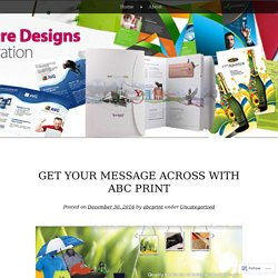 Get Your Message Across with ABC Print