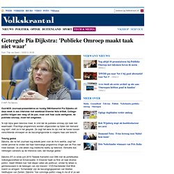 Getergde Pia Dijkstra: 'Publieke Omroep maakt taak niet waar' - Internet & Media