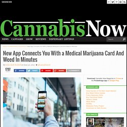 New App Gets You a MMJ Card And Weed In Minutes