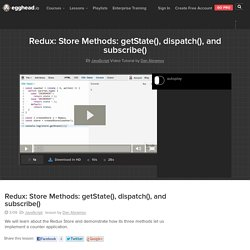 Redux: Store Methods: getState(), dispatch(), and subscribe() - JavaScript Video Tutorial #free