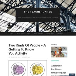 Two Kinds Of People – A Getting To Know You Activity