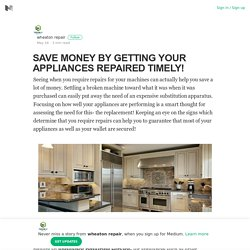SAVE MONEY BY GETTING YOUR APPLIANCES REPAIRED TIMELY!