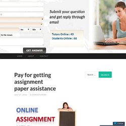 Pay for getting assignment paper assistance