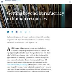 Getting beyond bureaucracy in human resources