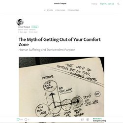 The Myth of Getting Out of Your Comfort Zone – umair haque