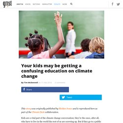 Your kids may be getting a confusing education on climate change