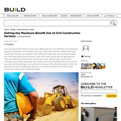 What are the benefits of civil construction services?