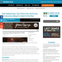 Start Getting Press: Top 5 Niche Folk, Alt-Country and Americana Blogs for Artists On the Rise