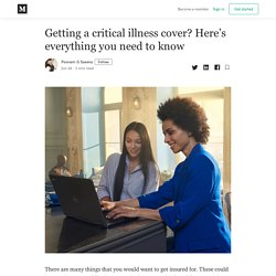 Getting a critical illness cover? Here's everything you need to know