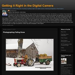Getting it Right in the Digital Camera : Photographing Falling Snow
