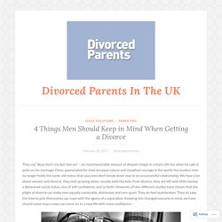 4 Things Men ShouldKeep in Mind When Getting a Divorce