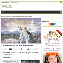 Getting Answers from Your Angels During Dreamtime - OM Times Astrology